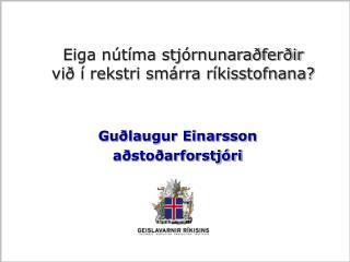Eiga nútíma stjórnunaraðferðir við í rekstri smárra ríkisstofnana?