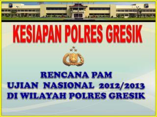 KESIAPAN  POLRES GRESIK