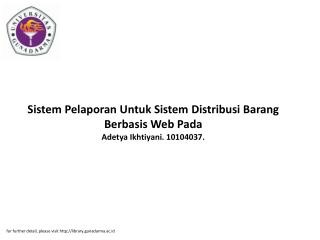 Sistem Pelaporan Untuk Sistem Distribusi Barang Berbasis Web Pada Adetya Ikhtiyani. 10104037.