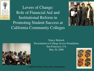 Levers of Change: Role of Financial Aid and Institutional Reform in Promoting Student Success at California Community Co