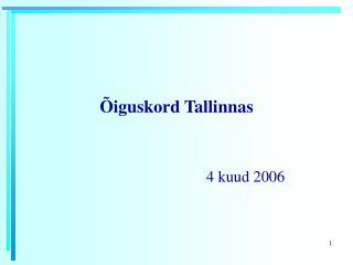 Õiguskord Tallinnas
