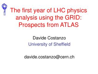 The first year of LHC physics analysis using the GRID: Prospects from ATLAS