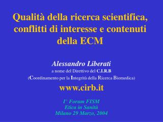 Qualit� della ricerca scientifica, conflitti di interesse e contenuti della ECM