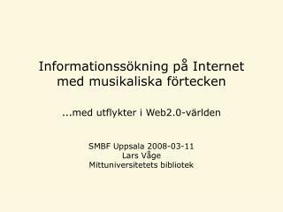 Informationssökning på Internet med musikaliska förtecken … med utflykter i Web2.0-världen