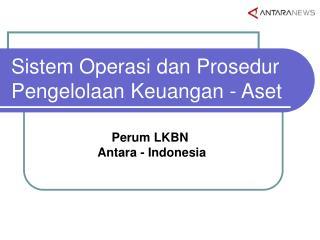 Sistem Operasi dan Prosedur Pengelolaan Keuangan - Aset