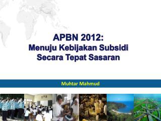 APBN 2012: Menuju Kebijakan Subsidi Secara Tepat Sasaran