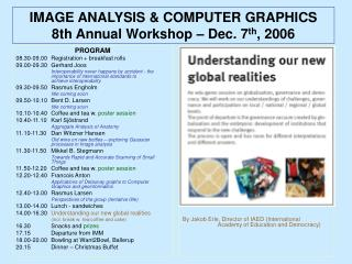 IMAGE ANALYSIS & COMPUTER GRAPHICS 8th Annual Workshop – Dec. 7 th , 2006