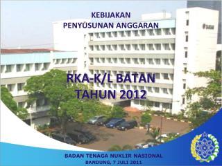 RKA-K/L BATAN  TAHUN 2012