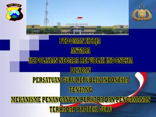 PEDOMAN KERJA  ANTARA KEPOLISIAN NEGARA REPUBLIK INDONESIA DENGAN