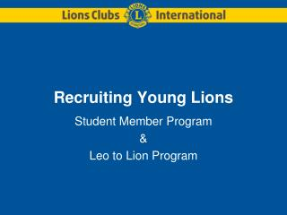 Recruiting Young Lions