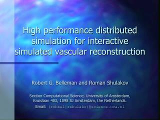 High performance distributed simulation for interactive simulated vascular reconstruction