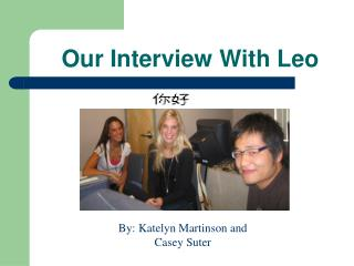 Our Interview With Leo