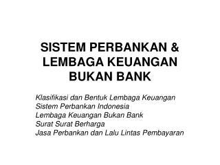 SISTEM PERBANKAN & LEMBAGA KEUANGAN BUKAN BANK