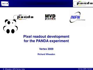 Pixel readout development for the PANDA experiment Vertex 2009 Richard Wheadon