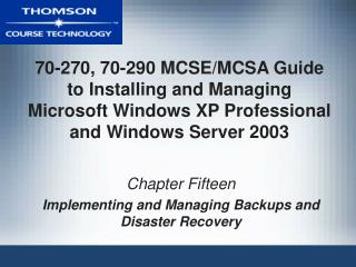 Chapter Fifteen Implementing and Managing Backups and Disaster Recovery