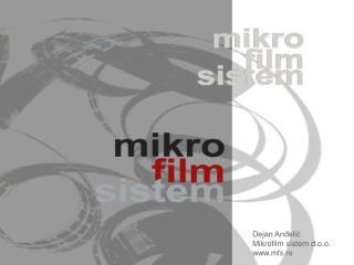 Dejan Anđelić Mikrofilm sistem d.o.o. mfs.rs