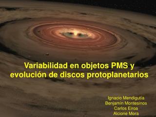Variabilidad en objetos PMS y evolución de discos protoplanetarios