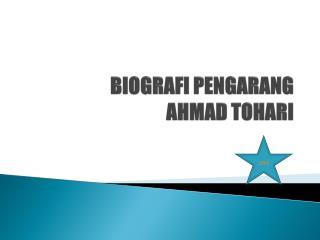 BIOGRAFI PENGARANG  AHMAD TOHARI