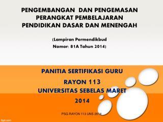 PANITIA SERTIFIKASI GURU RAYON  113 UNIVERSITAS SEBELAS MARET 201 4