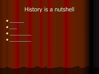 History is a nutshell