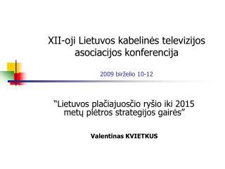 XII-oji Lietuvos kabelinės televizijos asociacijos konferencija 2009 birželio  10-12