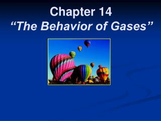 """Chapter 14 """"The Behavior of Gases"""""""