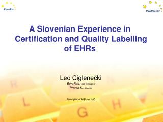 A Slovenian Experience in   Certification and Quality Labelling  of EHRs