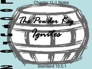 The Powder Keg  Ignites