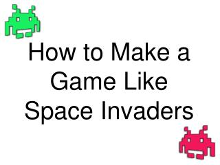 How to Make a Game Like Space Invaders