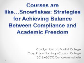 Carolyn  Holcroft , Foothill College Craig Rutan, Santiago Canyon College
