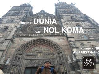 melihat  DUNIA  dari  NOL KOMA