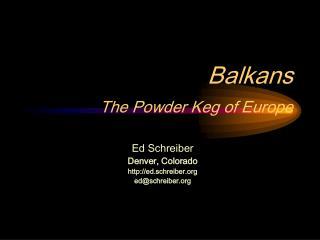 Balkans The Powder Keg of Europe