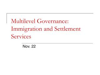 Multilevel Governance: Immigration and Settlement Services