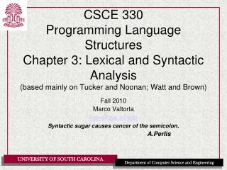 CSCE 330 Programming Language Structures Chapter 3: Lexical and Syntactic Analysis based mainly on Tucker and Noonan; Wa