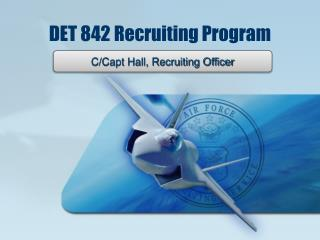 DET 842 Recruiting Program
