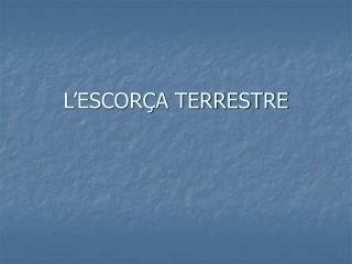 L�ESCOR�A TERRESTRE