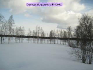 Dissabte 27, quart dia a Finlàndia