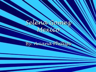 Selena Gomez  Mexico