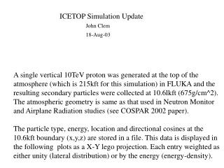 ICETOP Simulation Update John Clem 18-Aug-03