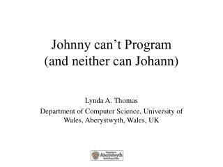 Johnny can't Program (and neither can Johann)