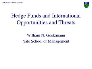 Hedge Funds and International Opportunities and Threats