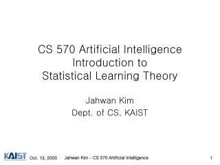 CS 570 Artificial Intelligence Introduction to Statistical Learning Theory
