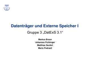 Datentr ger und Externe Speicher I