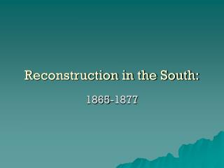Reconstruction in the South: