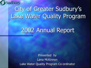 City of Greater Sudbury�s  Lake Water Quality Program