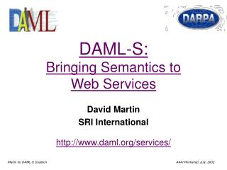 DAML-S: Bringing Semantics to Web Services