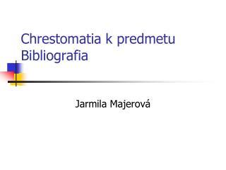 Chrestomatia k predmetu Bibliografia