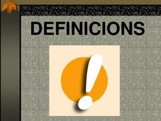 DEFINICIONS