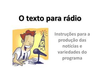 O texto para rádio