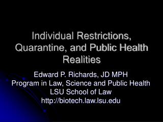 Individual Restrictions, Quarantine, and Public Health Realities